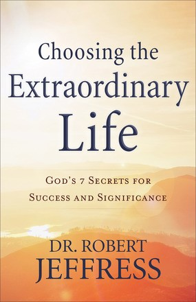 Choosing the Extraordinary Life (Paperback)