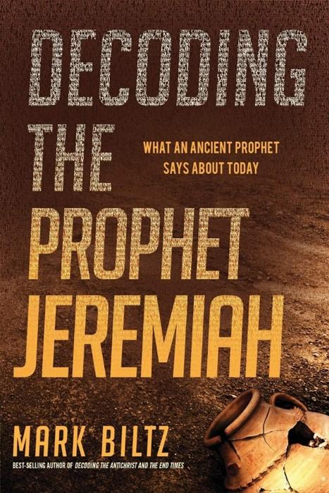 Decoding the Prophet Jeremiah (Paperback)
