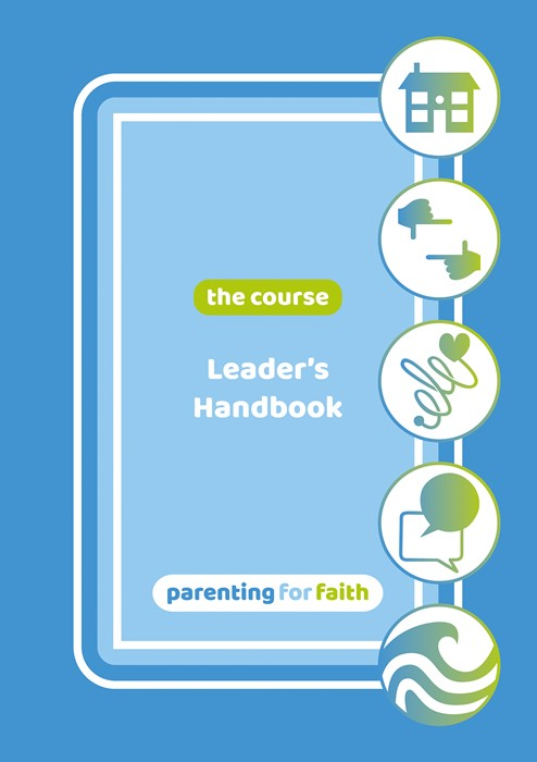 Parenting for Faith: The Course - Leader's Handbook (Paperback)