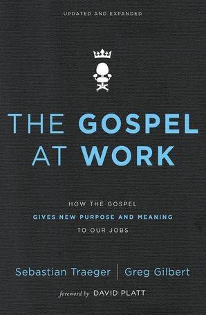 The Gospel at Work (Paperback)