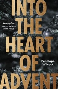 Into the Heart of Advent (Paperback)