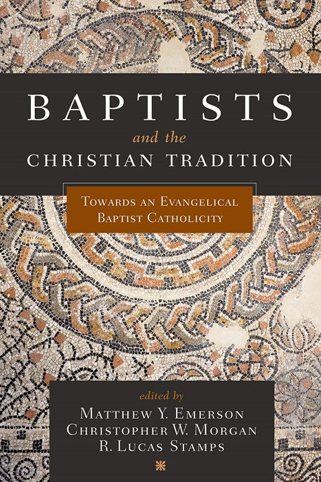 Baptists and the Christian Tradition (Paperback)