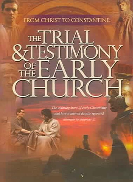 The Trial and Testimony of the Early Church DVD (DVD)