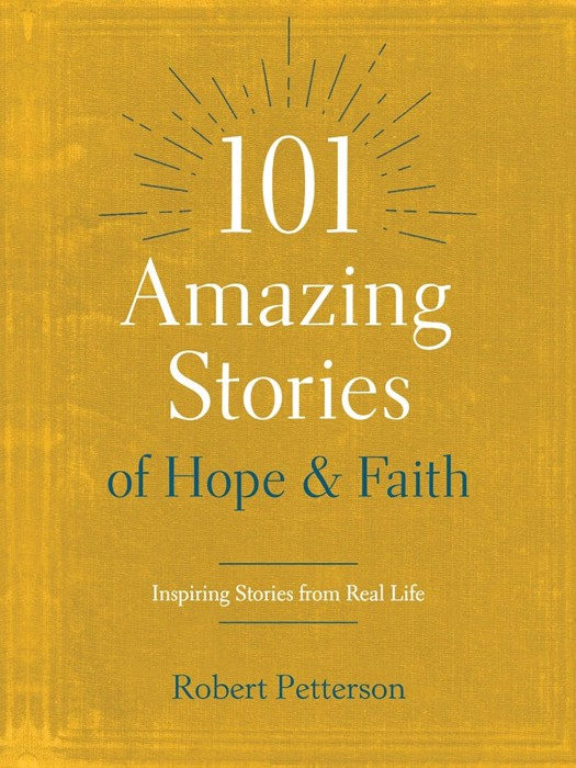 101 Amazing Stories of Hope and Faith (Paperback)