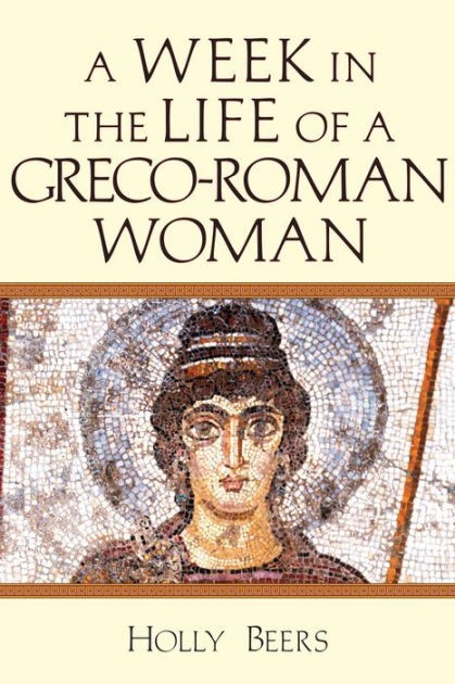 Week in the Life of a Greco-Roman Woman, A (Paperback)