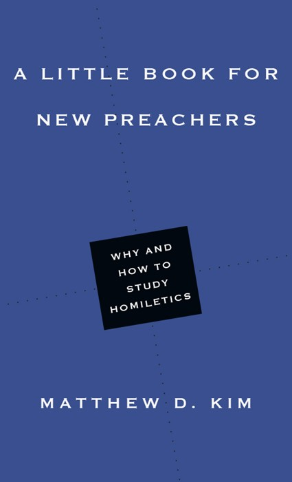 Little Book for New Preachers, A (Paperback)