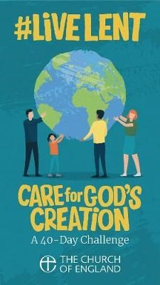 #LiveLent: Care for God's Creation (Paperback)