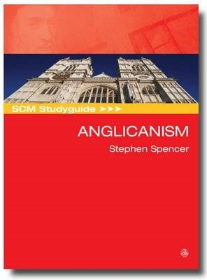 SCM Studyguide: Anglicanism (Paperback)