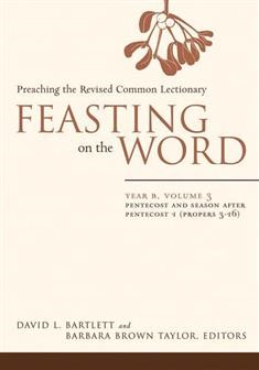 Feasting on the Word: Year B, Volume 3 (Hard Cover)