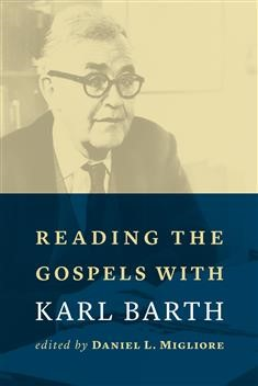 Reading the Gospels with Karl Barth (Paperback)