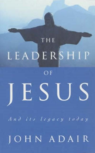 The Leadership of Jesus (Paperback)