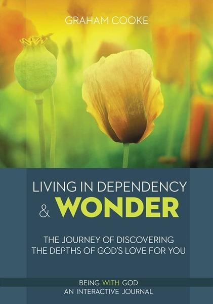 Living in Dependency and Wonder (Paperback)