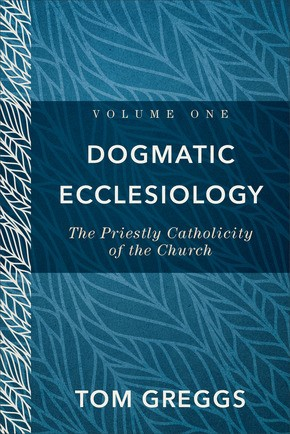Dogmatic Ecclesiology, Volume 1 (Hard Cover)