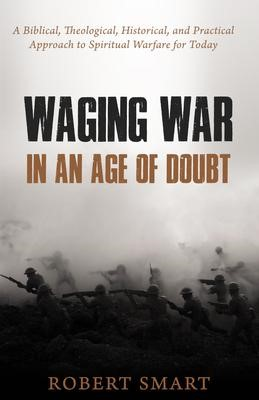 Waging War in an Age of Doubt (Paperback)