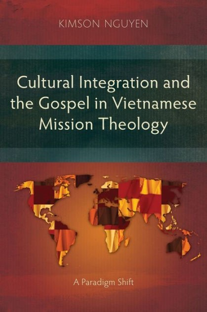 Cultural Integration and the Gospel in Vietnamese Mission (Paperback)