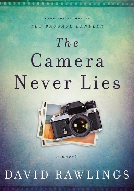 The Camera Never Lies (Hard Cover)
