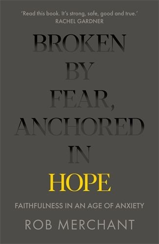 Broken by Fear, Anchored in Hope (Paperback)
