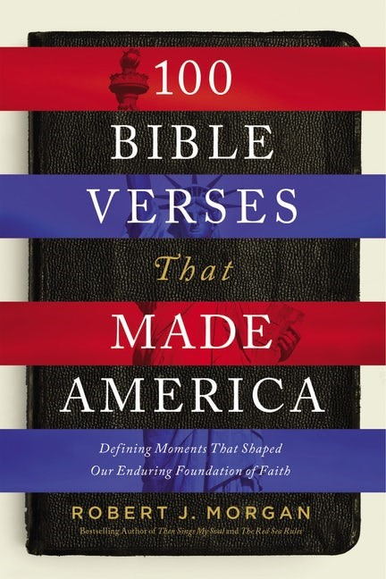 100 Bible Verses That Made America (Hard Cover)