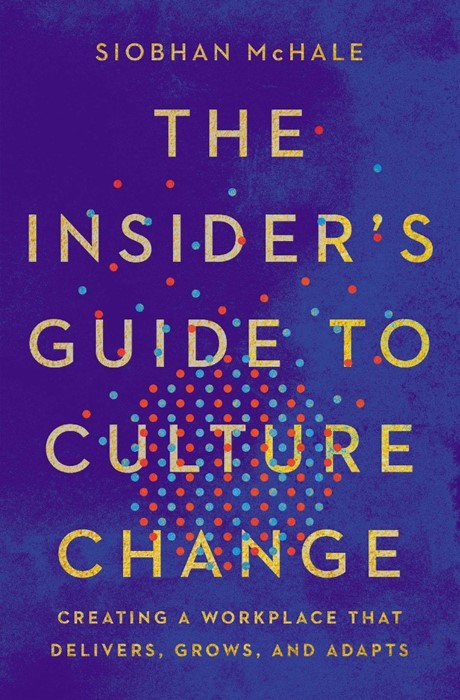 The Insider's Guide to Culture Change (Hard Cover)