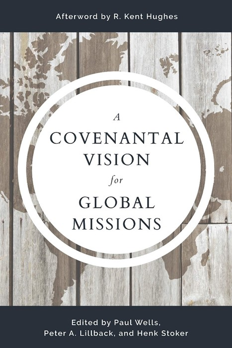 Covenantal Vision for Global Mission, A (Paperback)