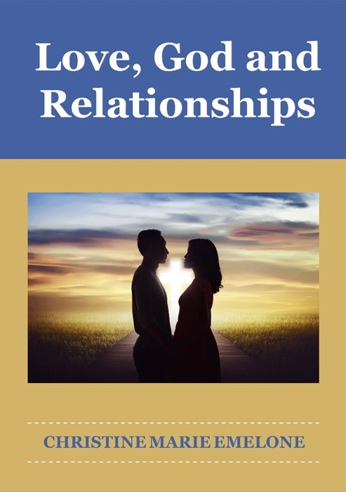 Love, God and Relationships (Paperback)