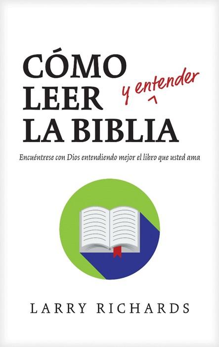 Como Leer (Y Entender) La Biblia (Paperback)