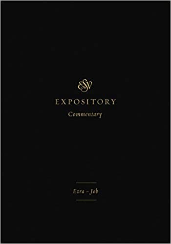 ESV Expository Commentary: Ezra-Job (Hard Cover)