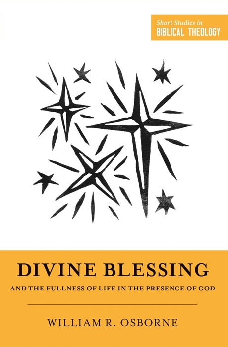 Divine Blessing and the Fullness of Life in the Presence of (Paperback)