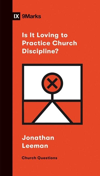 Is It Loving to Practice Church Discipline? (Paperback)
