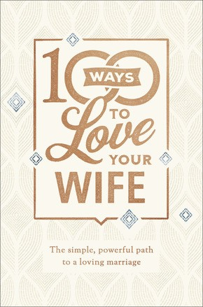 100 Ways to Love Your Wife, Deluxe Edition (Hard Cover)