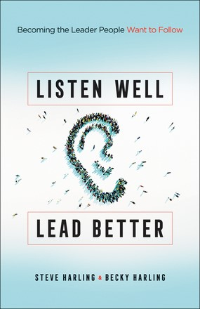 Listen Well, Lead Better (Paperback)