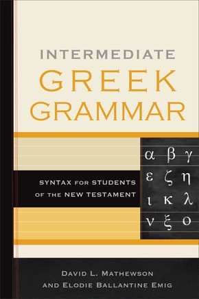 Intermediate Greek Grammar (Paperback)