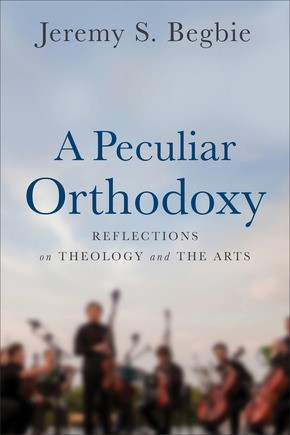 Peculiar Orthodoxy, A (Paperback)