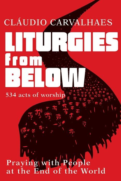 Liturgies from Below (Paperback)