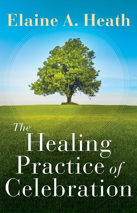 The Healing Practice of Celebration (Paperback)
