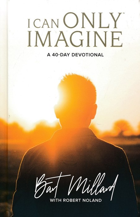 I Can Only Imagine 40-Day Devotional (Hard Cover)