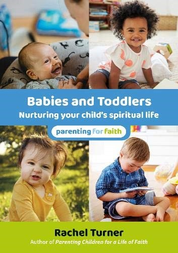 Babies and Toddlers: Nurturing Your Child's Spiritual Life (Paperback)