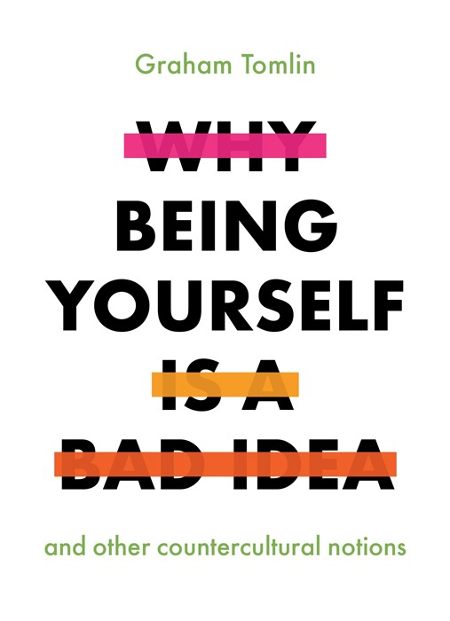 Why Being Yourself is a Bad Idea (Paperback)