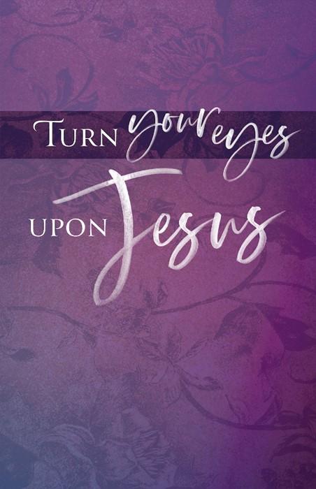 Turn Your Eyes Lent Bulletin (Pkg of 50) (Bulletin)
