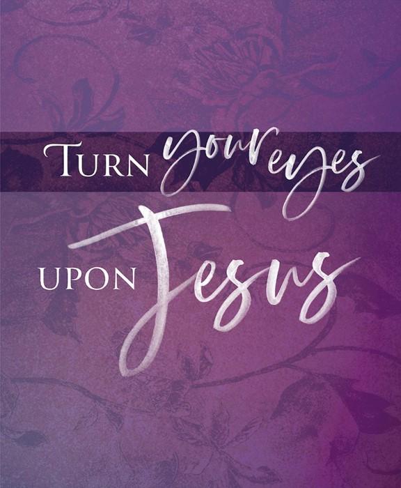 Turn Your Eyes Lent Bulletin Large (Pkg of 50) (Bulletin)