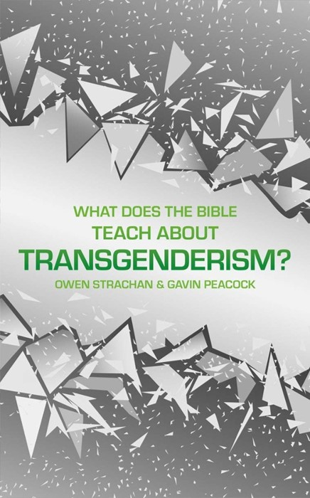 What Does the Bible Teach about Transgenderism? (Hard Cover)