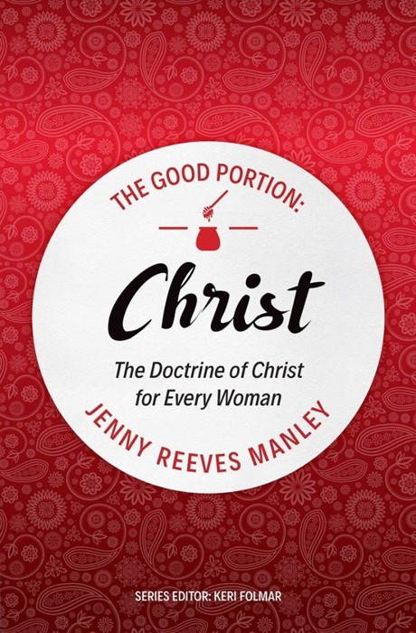 The Good Portion – Christ (Paperback)
