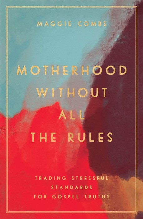 Motherhood Without All the Rules (Paperback)