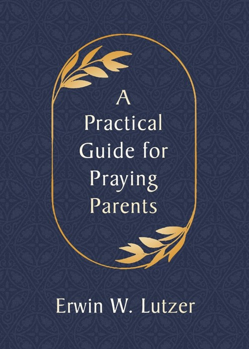 Practical Guide for Praying Parents, A (Paperback)