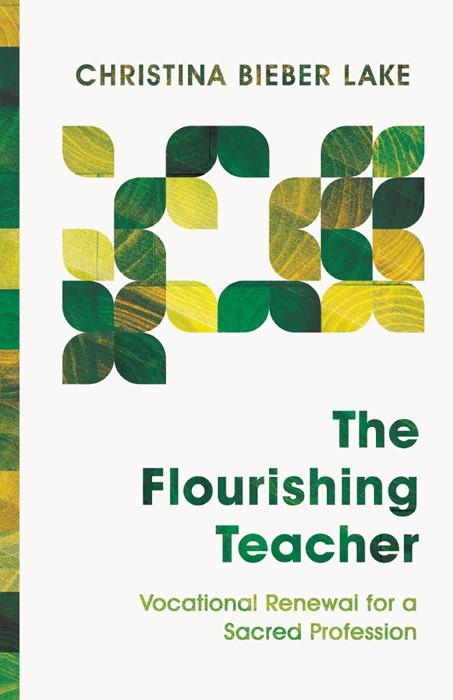 The Flourishing Teacher (Paperback)