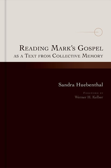 Reading Mark's Gospel as a Text from Collective Memory (Hard Cover)