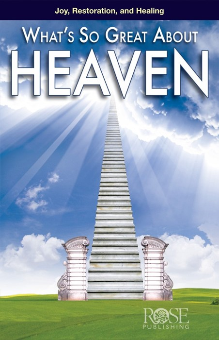 What's So Great About Heaven (Pamphlet)