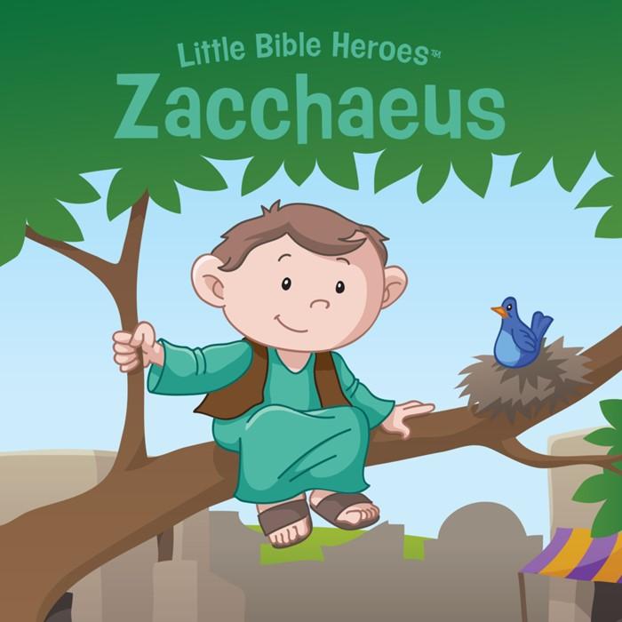Little Bible Heroes: Zacchaeus (Board Book)