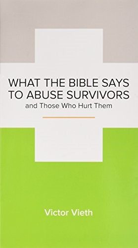 What the Bible Says to Abuse Survivors (Booklet)