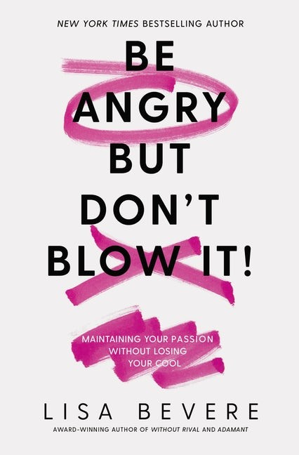 Be Angry, But Don't Blow It! (Paperback)
